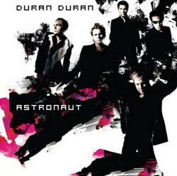 2004 ASTRONAUT - DURAN DURAN
