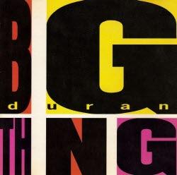 1988 BIG THING - DURAN DURAN